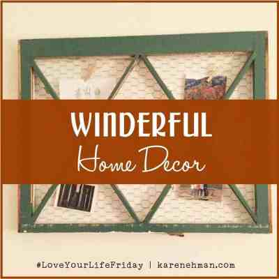Winderful Home Décor by Lynn Cowell for #LoveYourLifeFriday at karenehman.com.