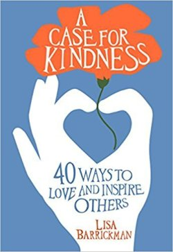 "A Case For Kindness: 40 Ways to Love and Inspire Others by Lisa Barrickman. 7 Favorite ""Fireside Reads"" by Karen Ehman."