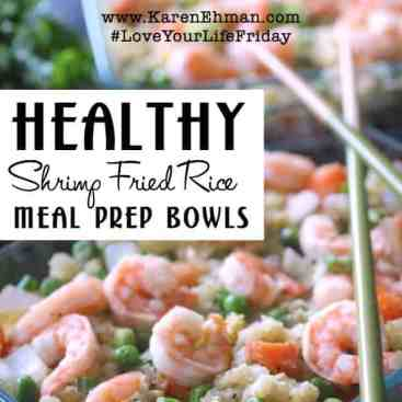 Healthy Shrimp Fried Rice Meal Prep Bowls for #LoveYourLifeFriday