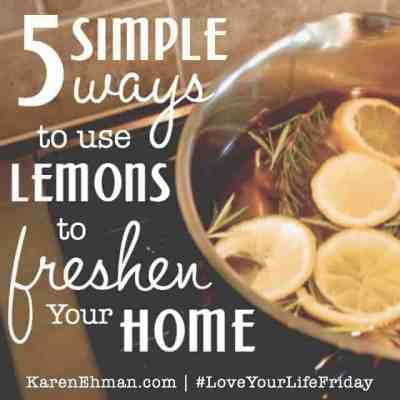 5 Simple Ways to Use Lemons to Freshen Your Home by Daniele of Domestic Serenity. #LoveYourLifeFriday at karenehman.com.