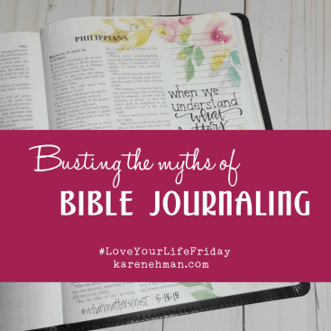Busting the Myths of Bible Journaling for #LoveYourLifeFriday