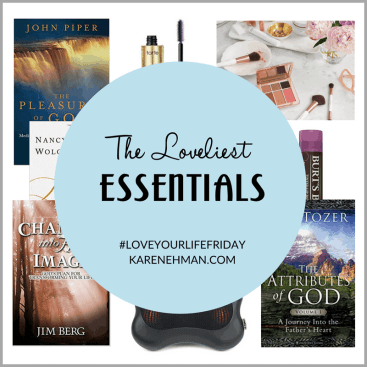 The Loveliest Essentials for #LoveYourLifeFriday