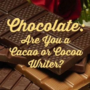 Chocolate, The Write Spice, Kathryn Ross, The Gatekeeper's Key, cocoa, cacao, Valentine's Day, chocolate lovers, selah, empty calories, quality words, rich, flavor, health benefits, writing tips