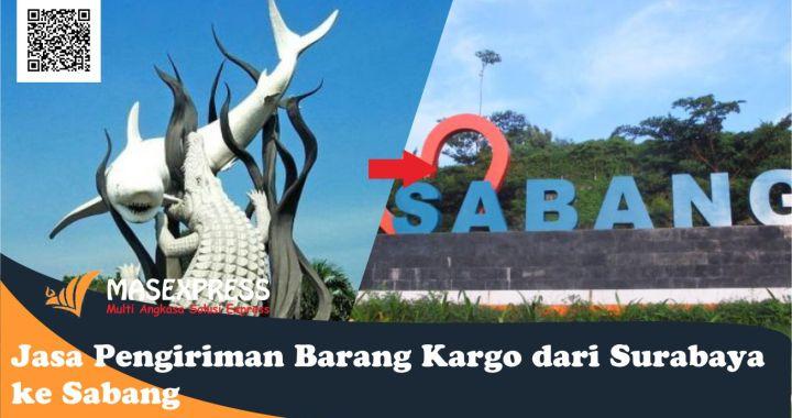 Jasa ekspedisi pengiriman barang kargo dari Surabaya ke Sabang