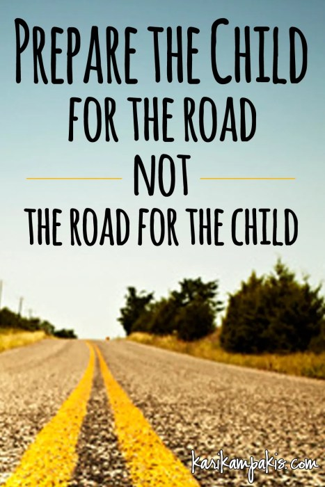 Prepare the Child for the Road