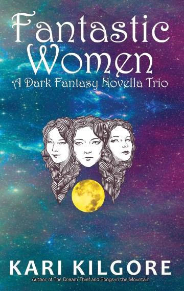 Fantastic Women: A Dark Fantasy Novella Trio