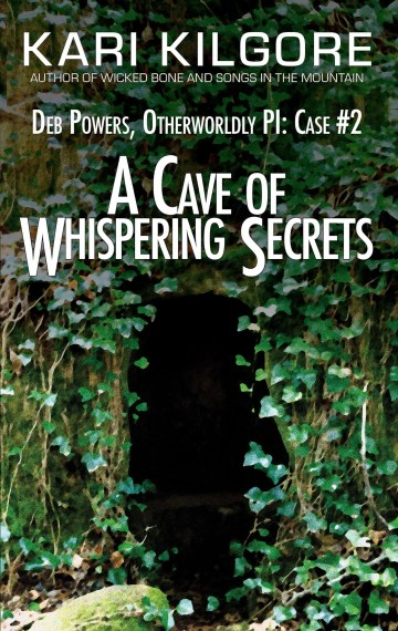 A Cave of Whispering Secrets: Deb Powers, Otherworldly PI: Case #2