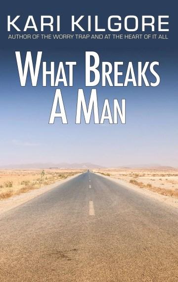 What Breaks a Man