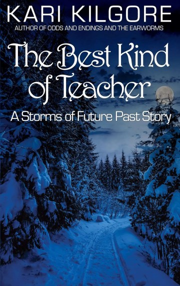 The Best Kind of Teacher: A Storms of Future Past Story