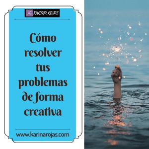 Cómo resolver tus problemas de forma creativa