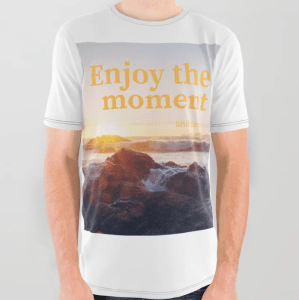 Enjoy the moment camiseta