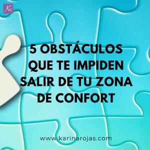 5 obstáculos que te impiden salir de tu zona de confort