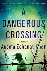 A Dangerous Crossing by Ausma Zehanat Khan