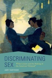 Discriminating Sex by Amy Sueyoshi