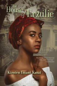 House of Erzulie by Kirsten Imani Kasai
