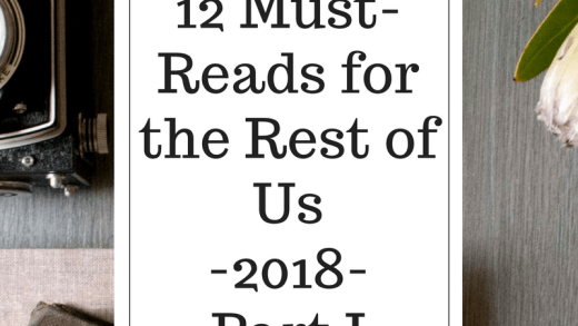 Must Reads for the Rest of Us 2018 Part I