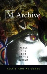 m archive by alexis pauline gumbs
