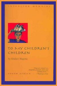 To My Children's Children by Sindiwe Magona