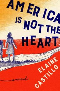 American is Not the Heart by Elaine Castillo