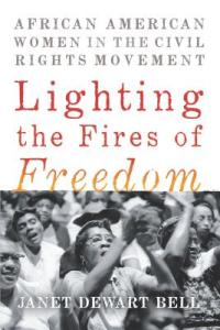 Lighting the Fires of Freedom by Janet Dewart Bell