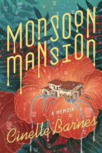 Monsoon Mansion by Cinelle Barnes