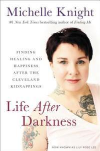 Life After Darkness by Michelle Knight