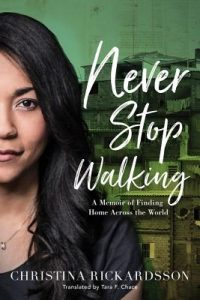 Never Stop Walking by Christina Rickardsson