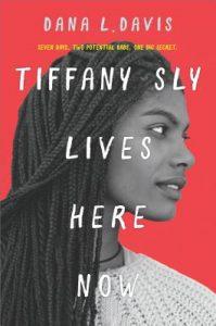 Tiffany Sly Lives Here Now by Dana L Davis