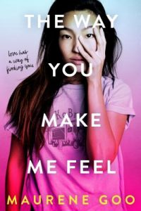 Way You Make Me Feel by Maurene Goo