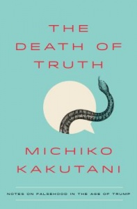 Death of Truth by Michiko Kakutani