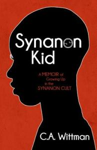 Synanon Kid by CA Wittman