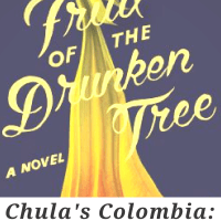 Chula's Colombia: A Review of Ingrid Rojas Contreras' FRUIT OF THE DRUNKEN TREE