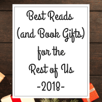 Best Reads (and Book Gifts) for the Rest of Us – 2018