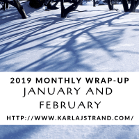 January and February Wrap-Up and Updates