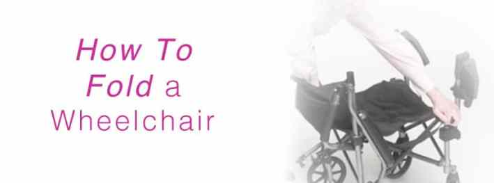 How To Fold a Wheelchair