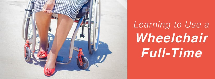 Learning to Use a Wheelchair Full-Time