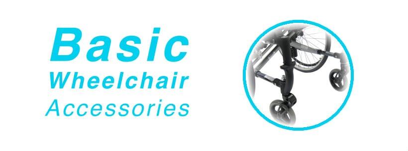 Basic Wheelchair Accessories