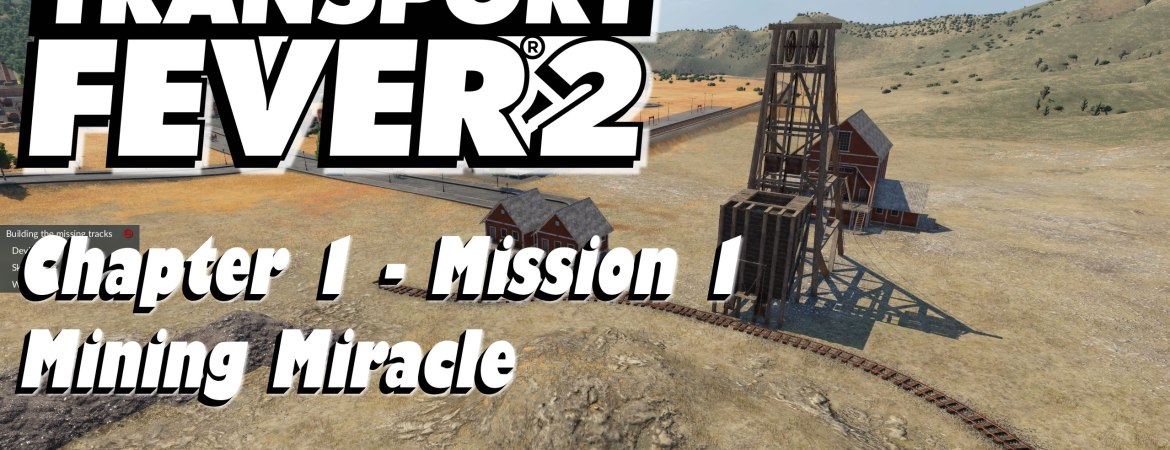 Transport Fever 2 Chapter 1 - Mission 1