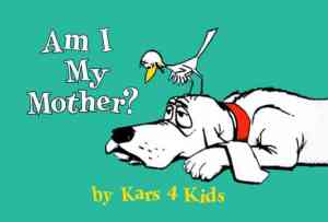 "Kars4Kids ""Am I My Mother?"" Contest"