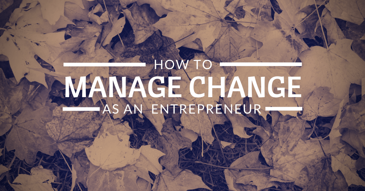 how-to-manage-change-as-an-entrepreneur