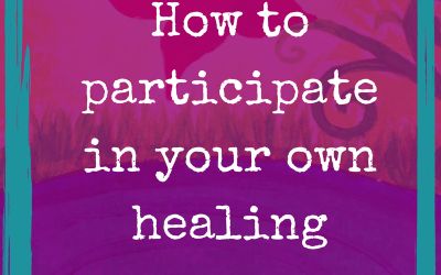 Healing needs your participation