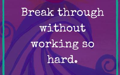 Break through without working hard.