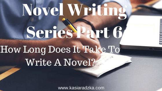 Novel Writing Series Part 6: How Long Does It Take To Write A Novel?