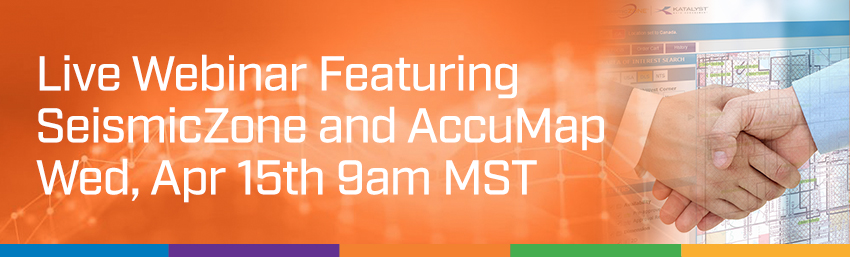 Live Webinar Featuring SeismicZone and AccuMap on Wed. Apr 15th - Katalyst Data Management