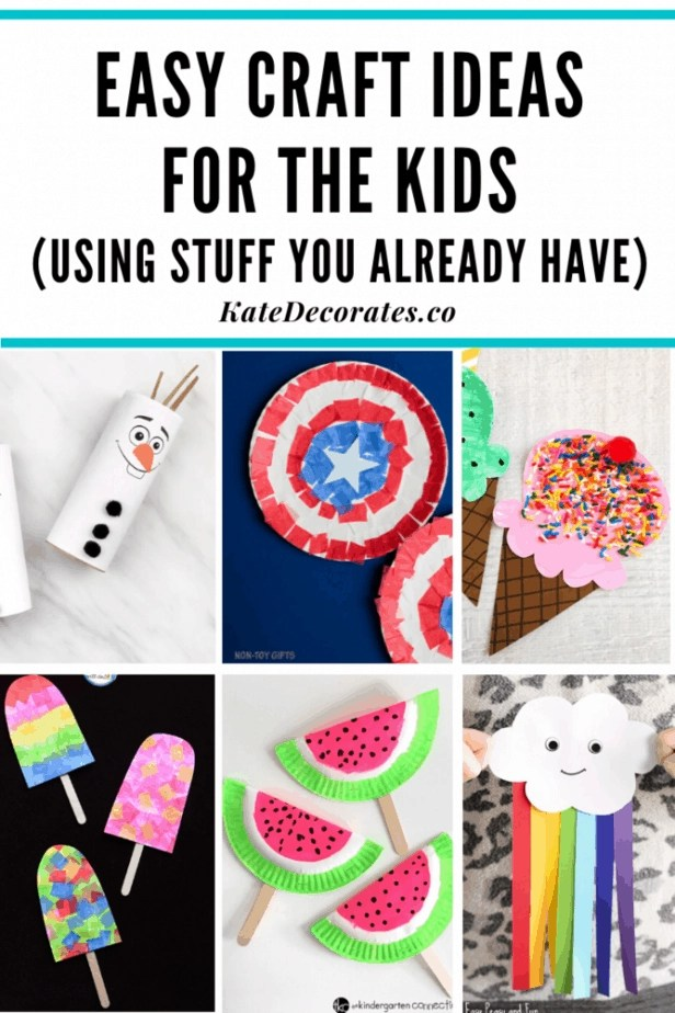 21 Easy Craft Ideas For Kids Using Stuff You Already Have At Home Kate Decorates