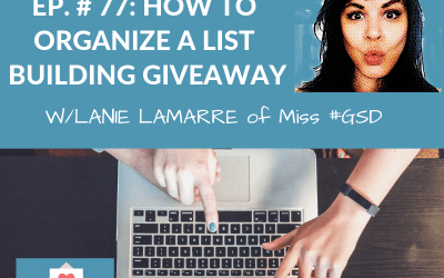 [77] Organizing a list building giveaway w/ Lanie Lamarre of Miss #GSD