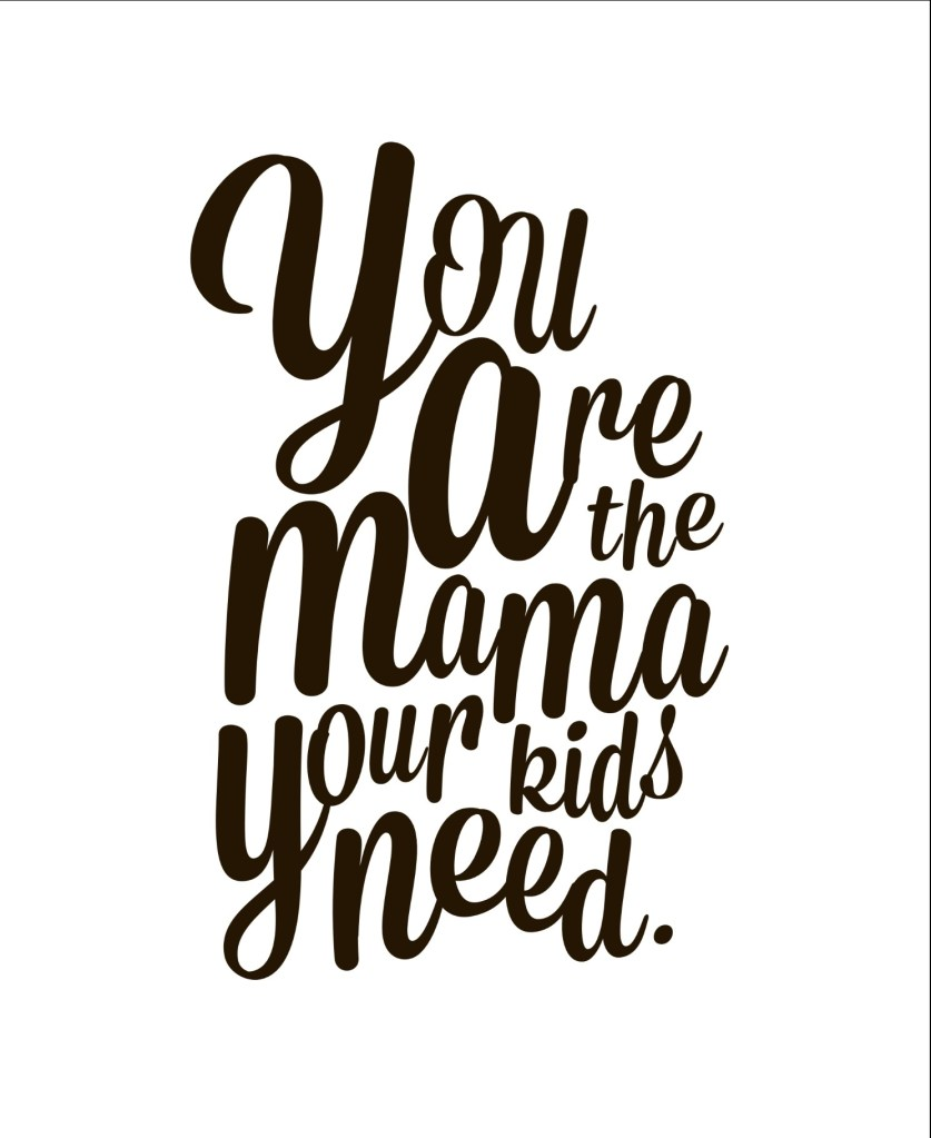 You Are the Mama Your Kids Need/A Fundraiser