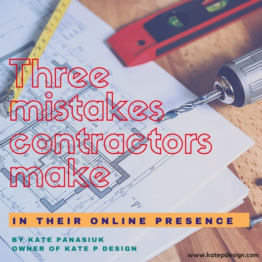 3 mistakes contractors make in their online presence