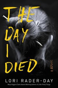 The Day I Died by Lori Rader-Day.