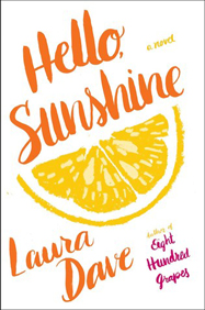 Hello, Sunshine by Laura Dave.